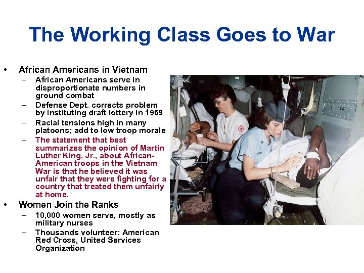 The Working Class Goes to War • African Americans in Vietnam – – •