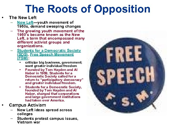 The Roots of Opposition • The New Left – – – New Left—youth movement