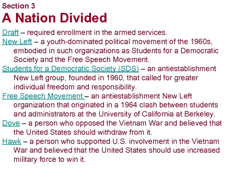 Section 3 A Nation Divided Draft – required enrollment in the armed services. New