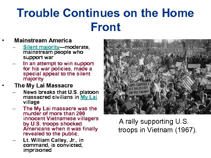 Trouble Continues on the Home Front • Mainstream America – – • Silent majority—moderate,