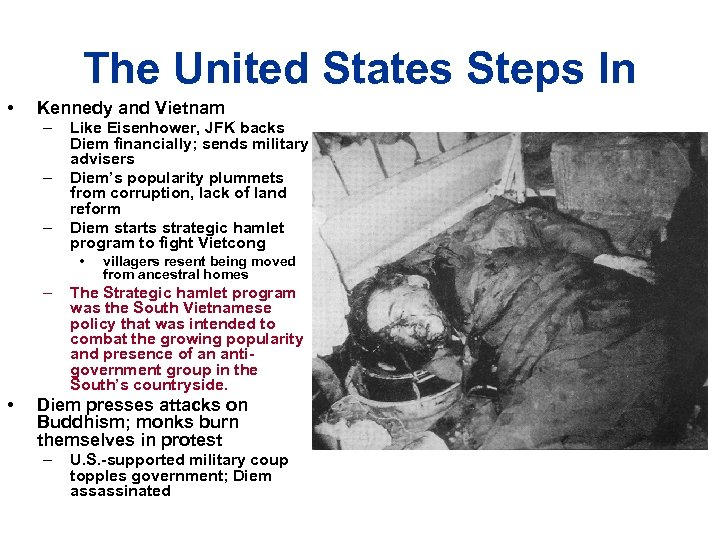 The United States Steps In • Kennedy and Vietnam – – – Like Eisenhower,