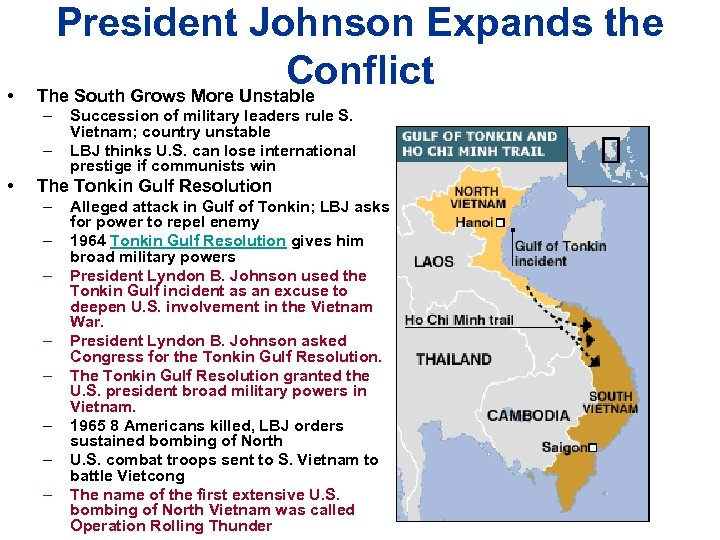 • President Johnson Expands the Conflict The South Grows More Unstable – –