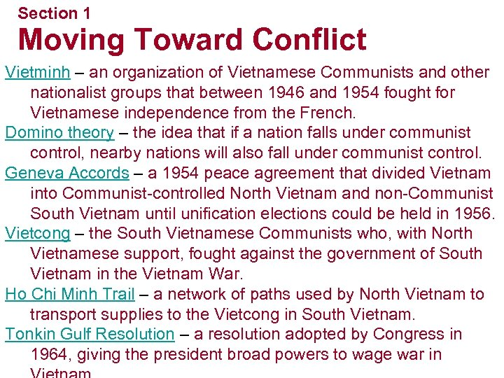 Section 1 Moving Toward Conflict Vietminh – an organization of Vietnamese Communists and other