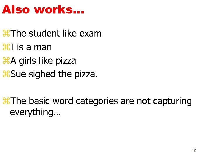 Also works. . . z. The student like exam z. I is a man