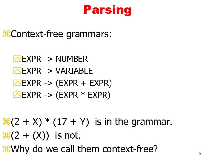Parsing z. Context-free grammars: y. EXPR -> -> NUMBER VARIABLE (EXPR + EXPR) (EXPR
