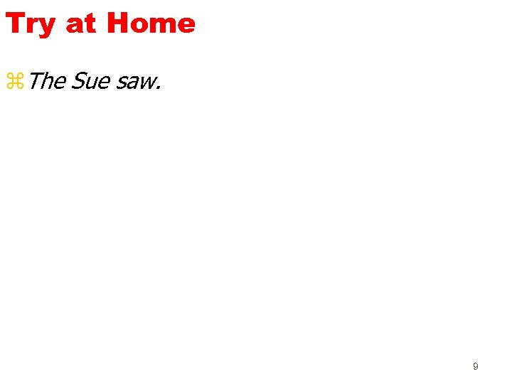 Try at Home z. The Sue saw. 9