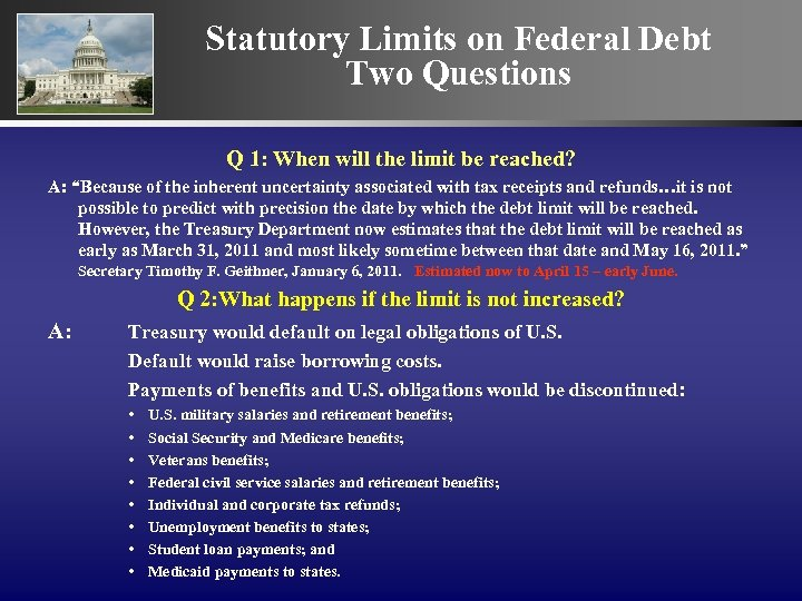 Statutory Limits on Federal Debt Two Questions Q 1: When will the limit be