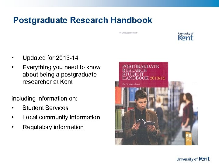 Postgraduate Research Handbook • Updated for 2013 -14 • Everything you need to know