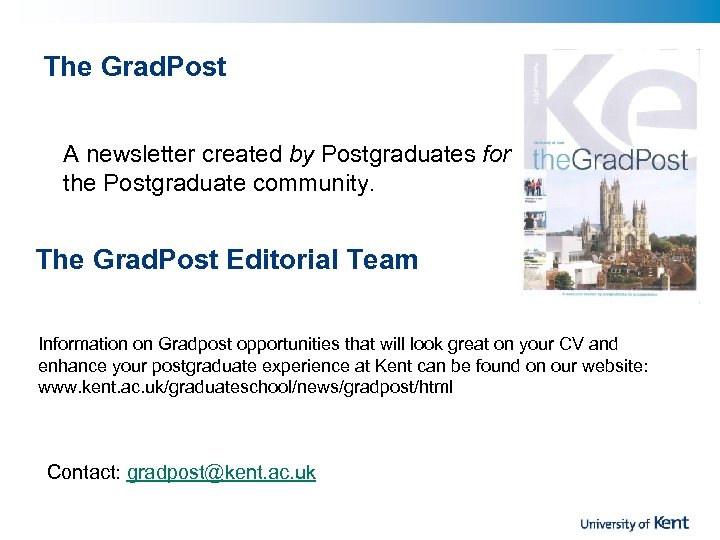 The Grad. Post A newsletter created by Postgraduates for the Postgraduate community. The Grad.