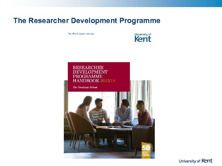 The Researcher Development Programme