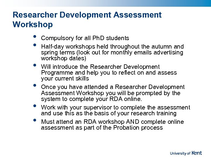 Researcher Development Assessment Workshop • • • Compulsory for all Ph. D students Half-day
