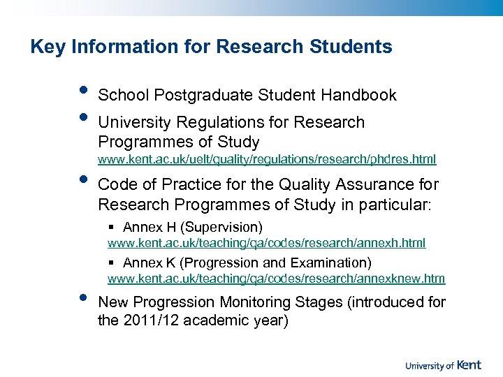 Key Information for Research Students • • • School Postgraduate Student Handbook University Regulations