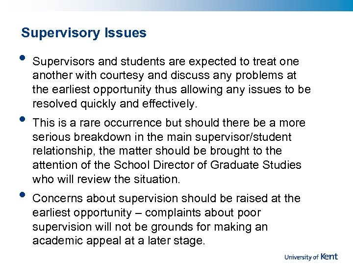 Supervisory Issues • • • Supervisors and students are expected to treat one another