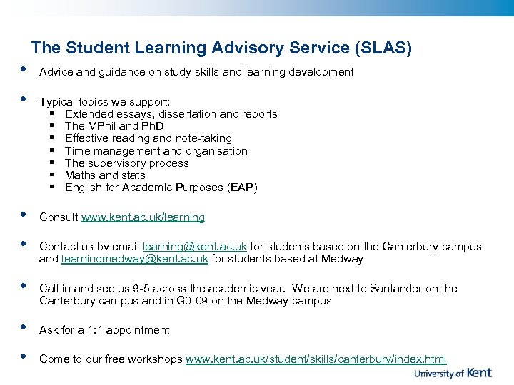 The Student Learning Advisory Service (SLAS) • • Advice and guidance on study skills