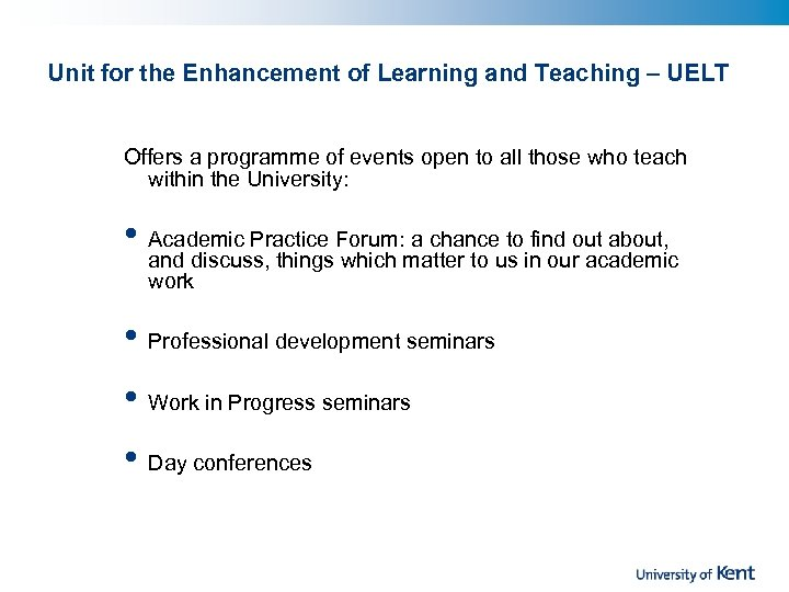 Unit for the Enhancement of Learning and Teaching – UELT Offers a programme of