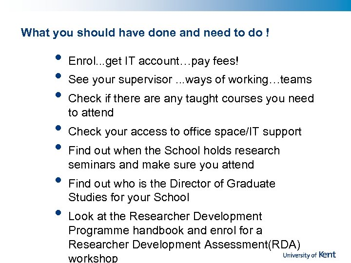 What you should have done and need to do ! • • Enrol. .