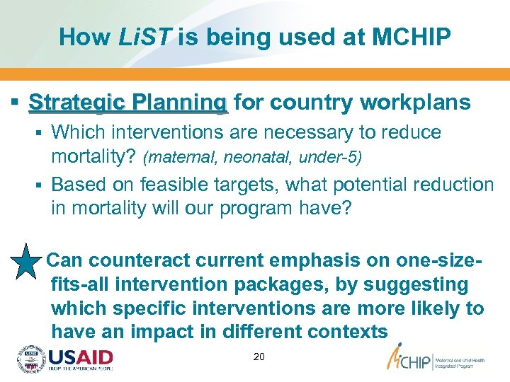 How Li. ST is being used at MCHIP § Strategic Planning for country workplans