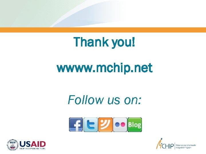 Thank you! wwww. mchip. net Follow us on: