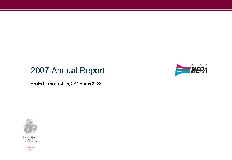 occhiello 2007 Annual Report Analyst Presentation, 27 th March 2008