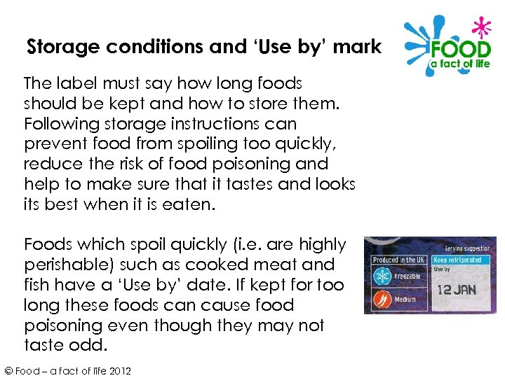 Storage conditions and 'Use by' mark The label must say how long foods should
