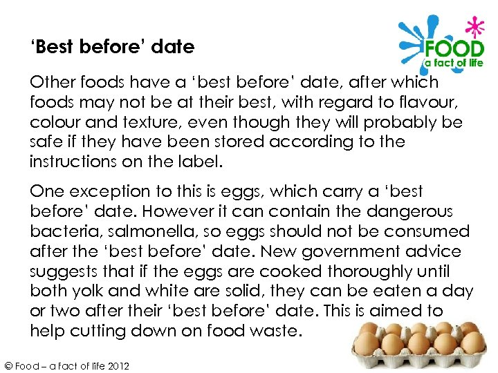 'Best before' date Other foods have a 'best before' date, after which foods may
