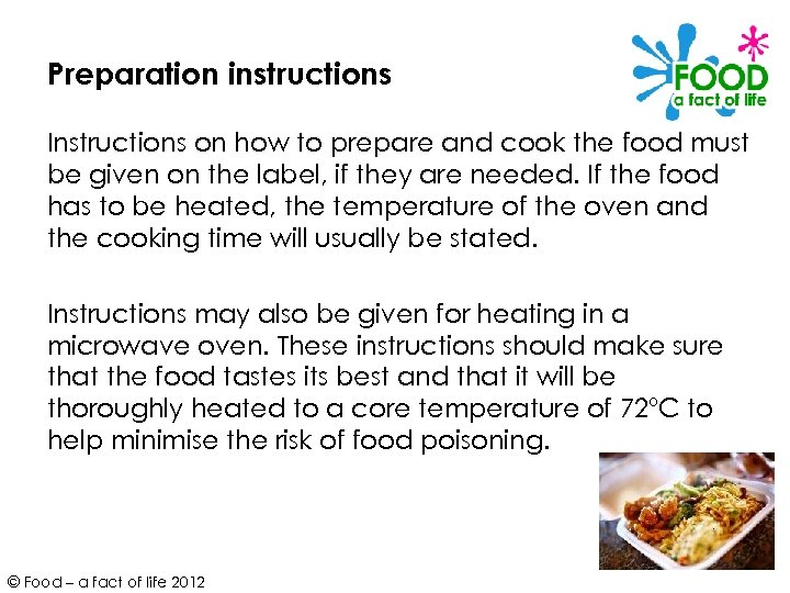 Preparation instructions Instructions on how to prepare and cook the food must be given