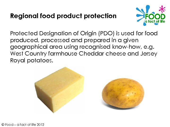 Regional food product protection Protected Designation of Origin (PDO) is used for food produced,