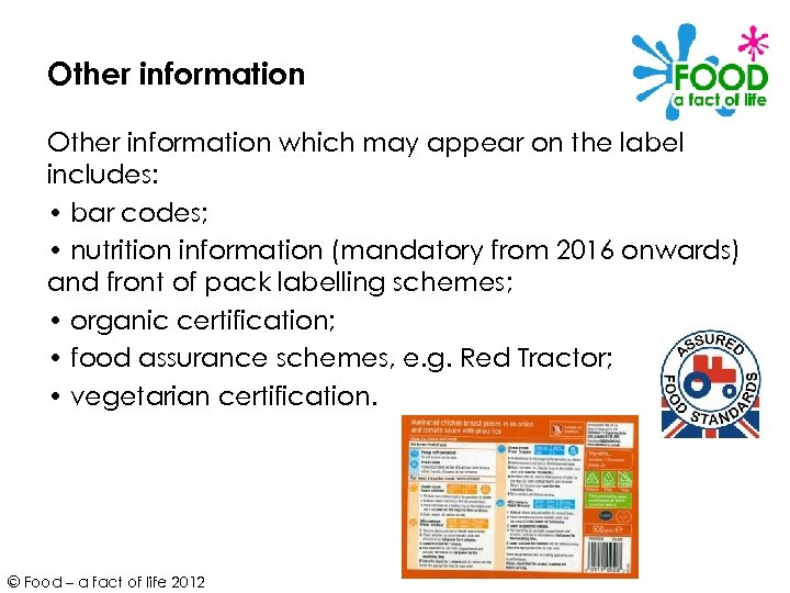 Other information which may appear on the label includes: • bar codes; • nutrition