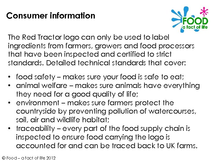 Consumer information The Red Tractor logo can only be used to label ingredients from