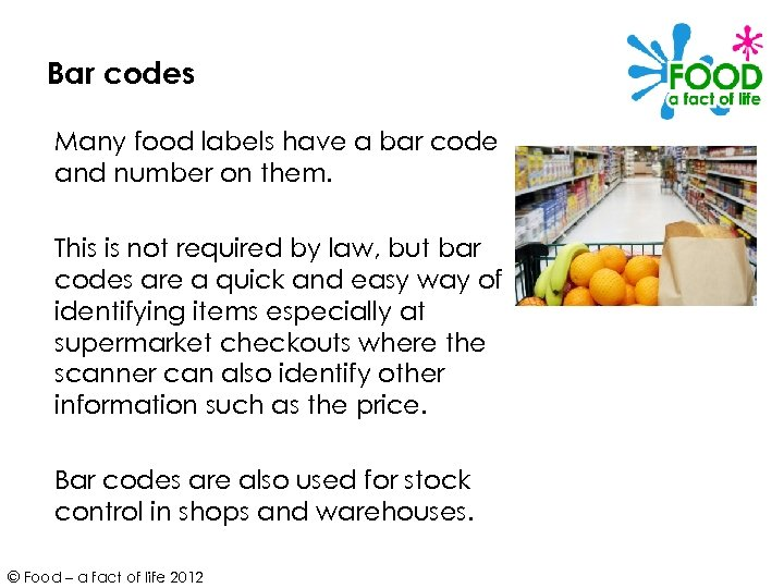 Bar codes Many food labels have a bar code and number on them. This