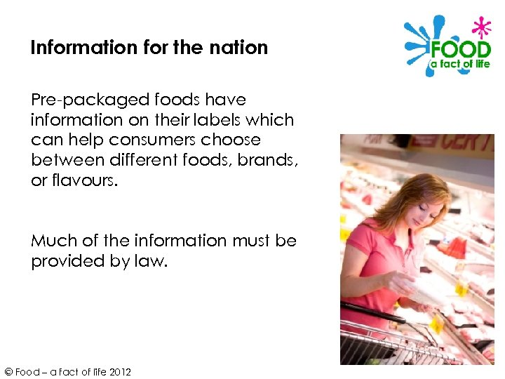 Information for the nation Pre-packaged foods have information on their labels which can help