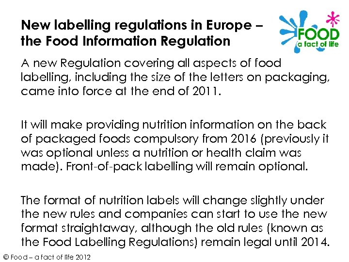 New labelling regulations in Europe – the Food Information Regulation A new Regulation covering
