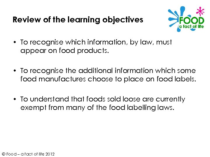 Review of the learning objectives • To recognise which information, by law, must appear