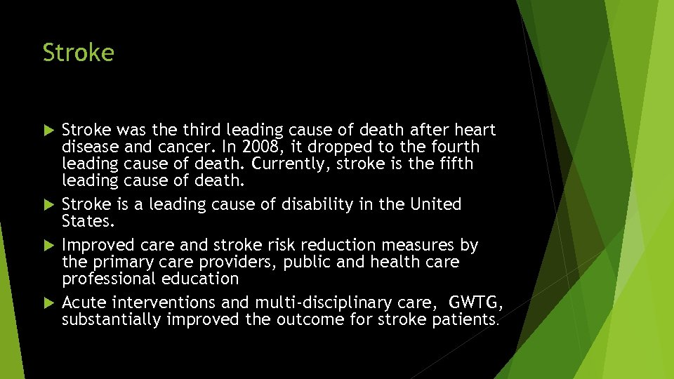Stroke was the third leading cause of death after heart disease and cancer. In