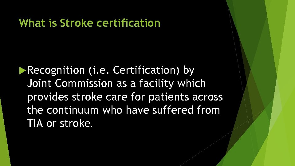 What is Stroke certification Recognition (i. e. Certification) by Joint Commission as a facility