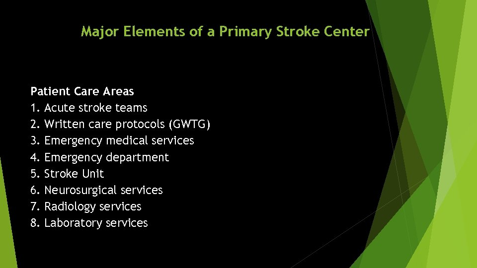 Major Elements of a Primary Stroke Center Patient Care Areas 1. Acute stroke teams