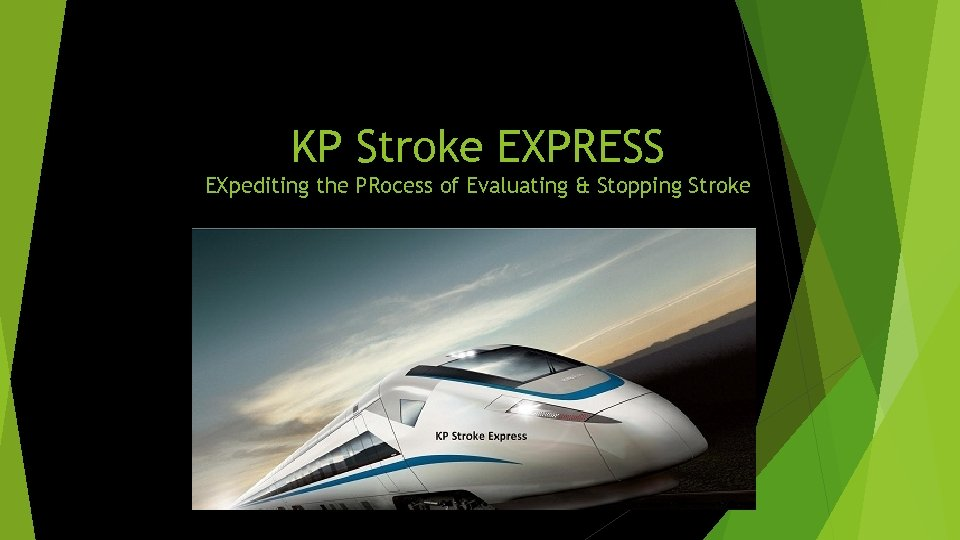 KP Stroke EXPRESS EXpediting the PRocess of Evaluating & Stopping Stroke