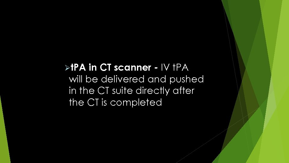 in CT scanner - IV t. PA will be delivered and pushed in the