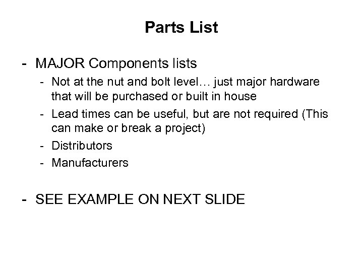 Parts List - MAJOR Components lists - Not at the nut and bolt level…