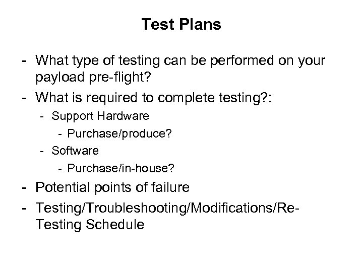 Test Plans - What type of testing can be performed on your payload pre-flight?