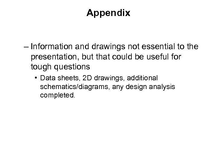 Appendix – Information and drawings not essential to the presentation, but that could be