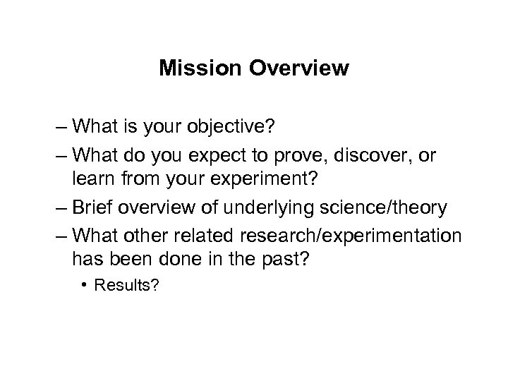 Mission Overview – What is your objective? – What do you expect to prove,
