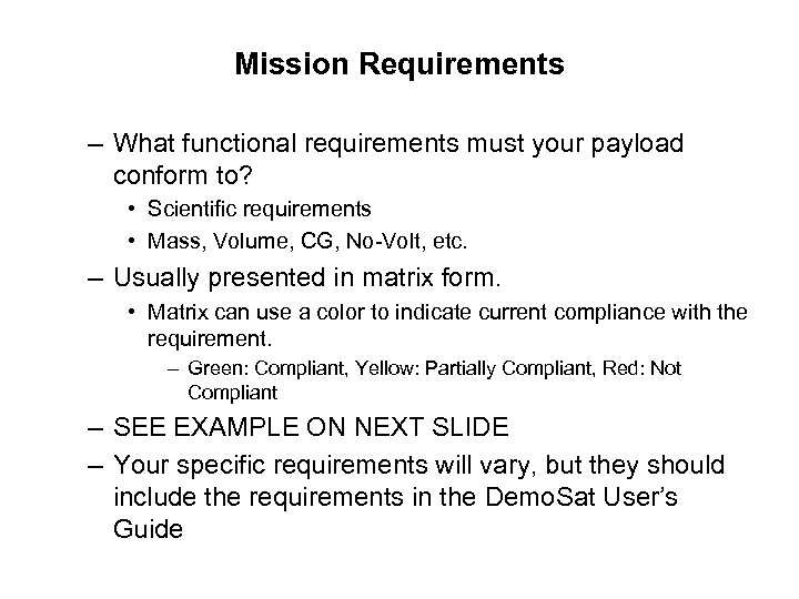 Mission Requirements – What functional requirements must your payload conform to? • Scientific requirements
