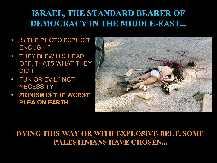 ISRAEL, THE STANDARD BEARER OF DEMOCRACY IN THE MIDDLE-EAST. . . • IS THE
