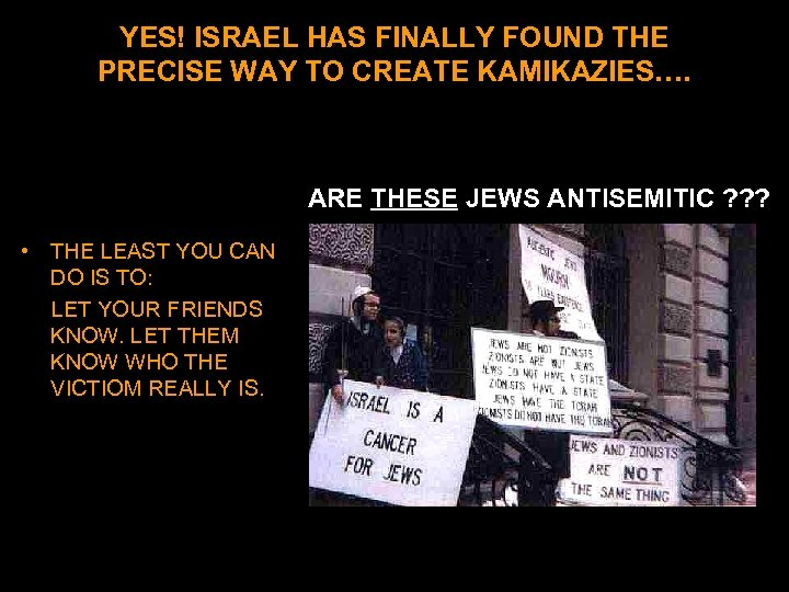YES! ISRAEL HAS FINALLY FOUND THE PRECISE WAY TO CREATE KAMIKAZIES…. ARE THESE JEWS