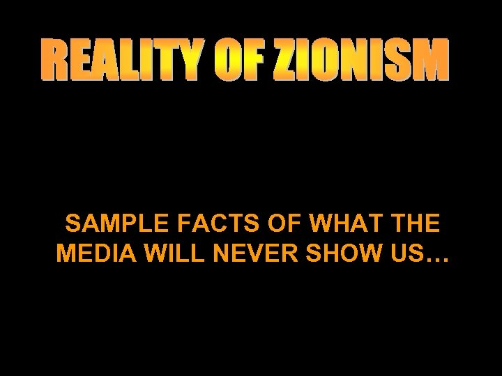 SAMPLE FACTS OF WHAT THE MEDIA WILL NEVER SHOW US…