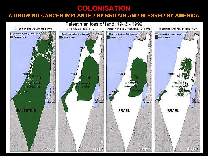 COLONISATION A GROWING CANCER IMPLANTED BY BRITAIN AND BLESSED BY AMERICA