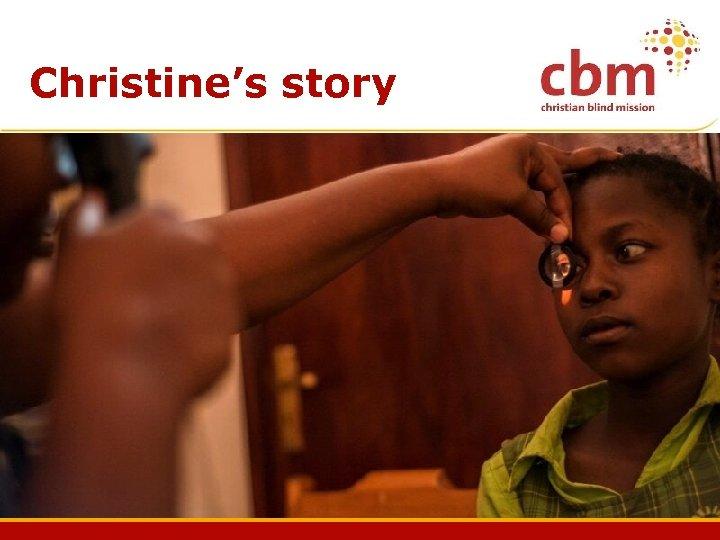Christine's story Christine