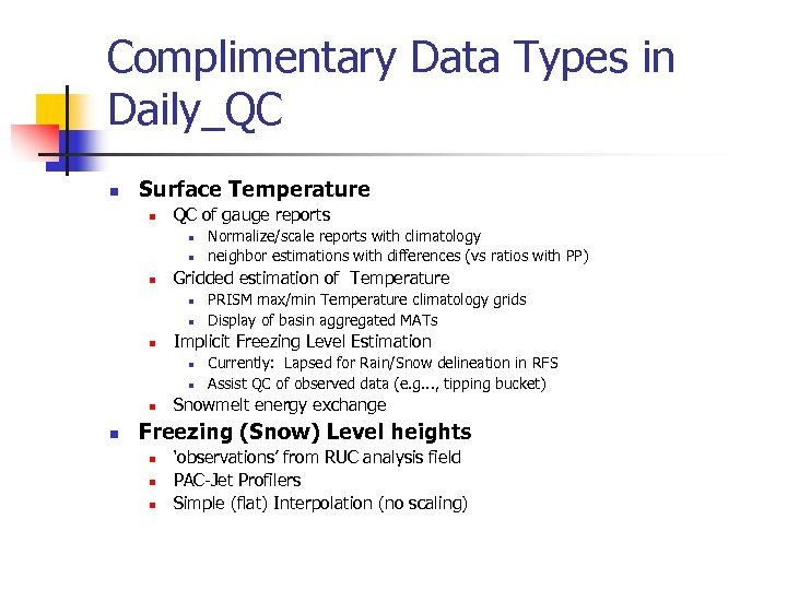 Complimentary Data Types in Daily_QC n Surface Temperature n QC of gauge reports n
