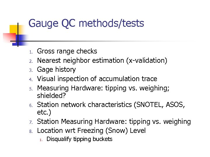 Gauge QC methods/tests 1. 2. 3. 4. 5. 6. 7. 8. Gross range checks